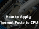 How to Apply Thermal Paste to CPU