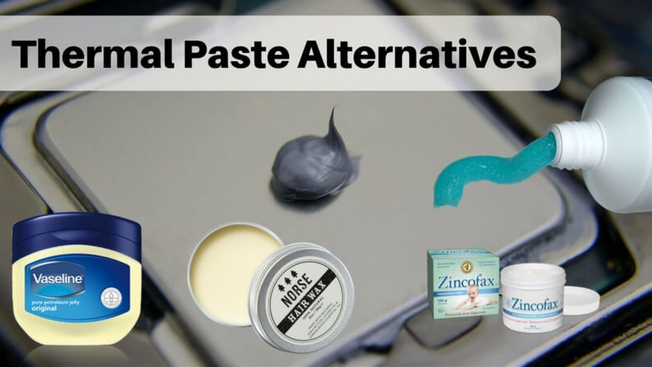 Thermal Paste Alternatives Check Household Substitutes