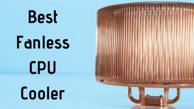 Best Fanless CPU Cooler